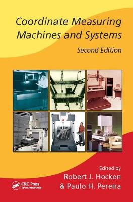 Coordinate Measuring Machines and Systems, Second Edition - Manufacturing Engineering and Materials Processing (Paperback)