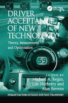 Driver Acceptance of New Technology: Theory, Measurement and Optimisation - Human Factors in Road and Rail Transport (Paperback)