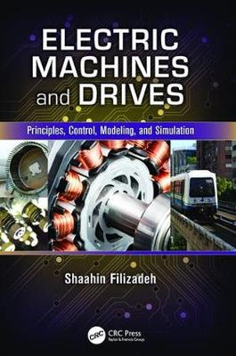 Electric Machines and Drives: Principles, Control, Modeling, and Simulation (Paperback)