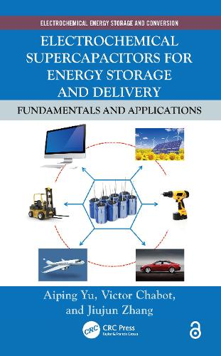 Electrochemical Supercapacitors for Energy Storage and Delivery: Fundamentals and Applications - Electrochemical Energy Storage and Conversion (Paperback)