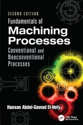 Fundamentals of Machining Processes: Conventional and Nonconventional Processes, Second Edition (Paperback)