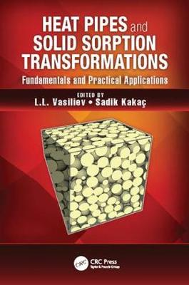Heat Pipes and Solid Sorption Transformations: Fundamentals and Practical Applications (Paperback)