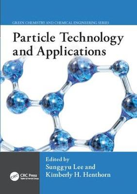 Particle Technology and Applications - Green Chemistry and Chemical Engineering (Paperback)
