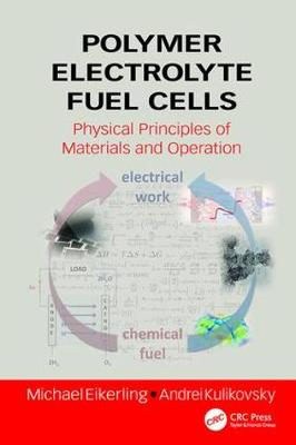 Polymer Electrolyte Fuel Cells: Physical Principles of Materials and Operation (Paperback)