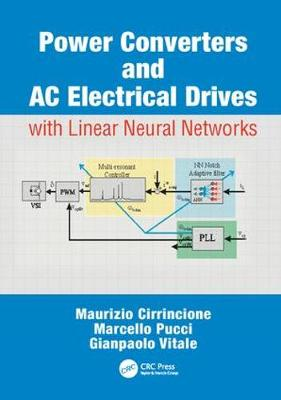 Power Converters and AC Electrical Drives with Linear Neural Networks - Energy, Power Electronics, and Machines (Paperback)