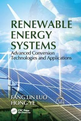 Renewable Energy Systems: Advanced Conversion Technologies and Applications - Industrial Electronics (Paperback)