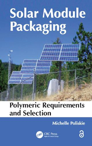 Solar Module Packaging: Polymeric Requirements and Selection (Paperback)