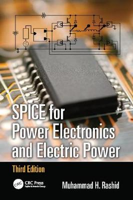 SPICE for Power Electronics and Electric Power, Third Edition - Electrical and Computer Engineering (Paperback)