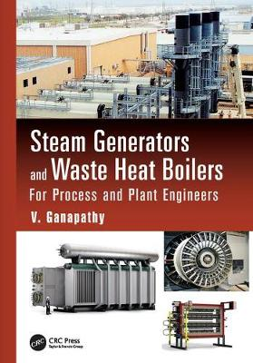 Steam Generators and Waste Heat Boilers: For Process and Plant Engineers - Mechanical Engineering (Paperback)