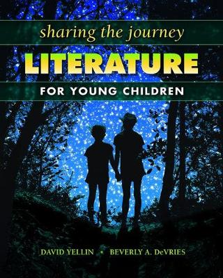 Sharing the Journey: Literature for Young Children: Literature for Young Children (Hardback)