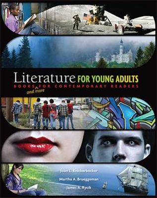 Literature for Young Adults: Books (and More) for Contemporary Readers (Hardback)