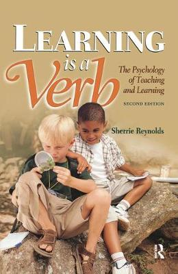 Learning is a Verb: The Psychology of Teaching and Learning (Hardback)