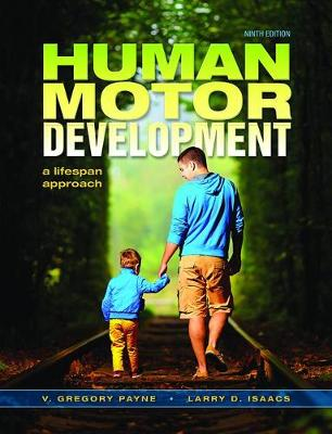 Human Motor Development: A Lifespan Approach (Hardback)