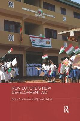 New Europe's New Development Aid - BASEES/Routledge Series on Russian and East European Studies (Paperback)