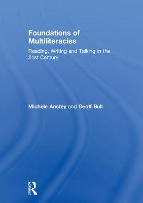 Foundations of Multiliteracies: Reading, Writing and Talking in the 21st Century (Hardback)