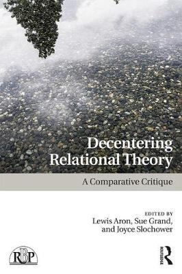 Decentering Relational Theory: A Comparative Critique - Relational Perspectives Book Series (Paperback)