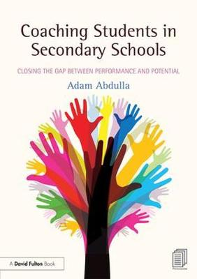 Coaching Students in Secondary Schools: Closing the Gap between Performance and Potential (Paperback)