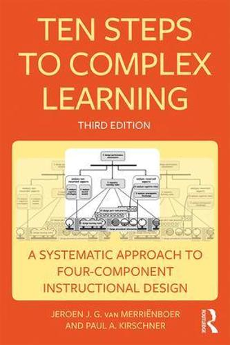 Ten Steps to Complex Learning: A Systematic Approach to Four-Component Instructional Design (Paperback)