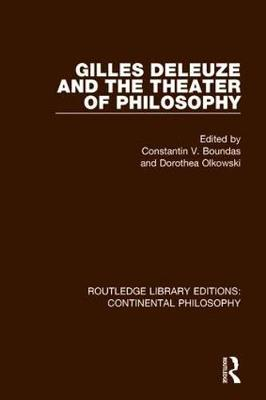 Gilles Deleuze and the Theater of Philosophy - Routledge Library Editions: Continental Philosophy 3 (Hardback)