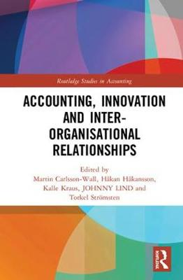 Accounting, Innovation and Inter-Organisational Relationships - Routledge Studies in Accounting (Hardback)