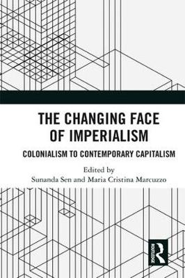 The Changing Face of Imperialism: Colonialism to Contemporary Capitalism (Hardback)