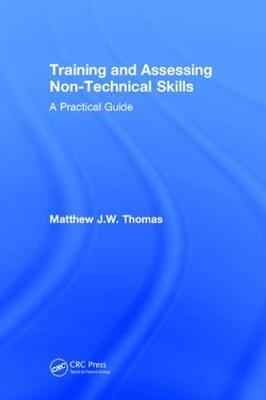 Training and Assessing Non-Technical Skills: A Practical Guide (Hardback)