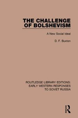 The Challenge of Bolshevism: A New Social Deal - RLE: Early Western Responses to Soviet Russia (Hardback)