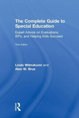 The Complete Guide to Special Education: Expert Advice on Evaluations, IEPs, and Helping Kids Succeed (Hardback)