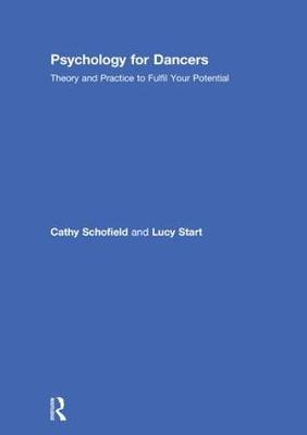 Psychology for Dancers: Theory and Practice to Fulfil Your Potential (Hardback)