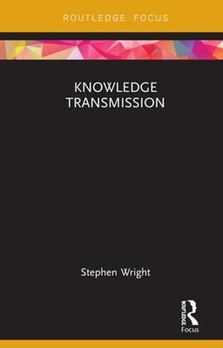 Knowledge Transmission - Routledge Focus on Philosophy (Hardback)