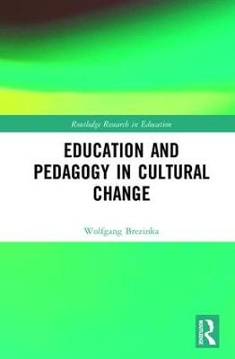 Education and Pedagogy in Cultural Change - Routledge Research in Education (Hardback)
