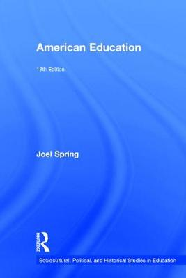 American Education - Sociocultural, Political, and Historical Studies in Education (Hardback)