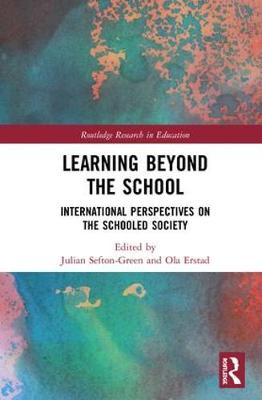 Learning Beyond the School: International Perspectives on the Schooled Society - Routledge Research in Education (Hardback)