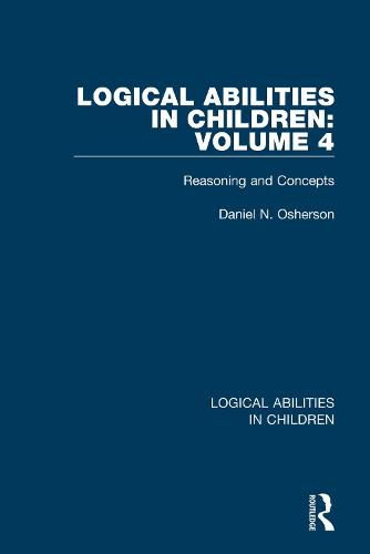 Logical Abilities in Children: Volume 4: Reasoning and Concepts - Logical Abilities in Children 4 (Paperback)