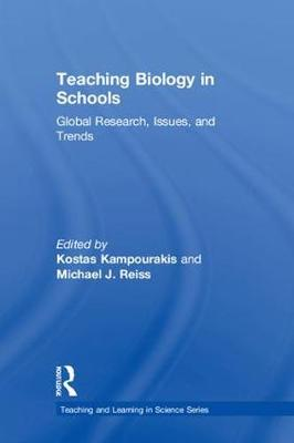 Teaching Biology in Schools: Global Research, Issues, and Trends - Teaching and Learning in Science Series (Hardback)