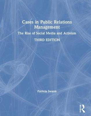 Cases in Public Relations Management: The Rise of Social Media and Activism (Hardback)