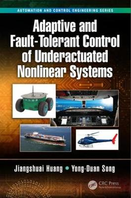 Adaptive and Fault-Tolerant Control of Underactuated Nonlinear Systems - Automation and Control Engineering (Hardback)