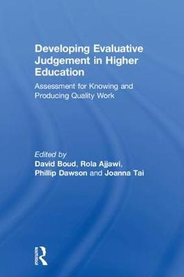 Developing Evaluative Judgement in Higher Education: Assessment for Knowing and Producing Quality Work (Hardback)