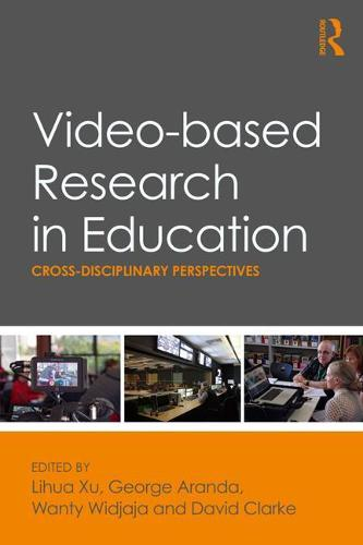 Video-based Research in Education: Cross-disciplinary Perspectives (Paperback)