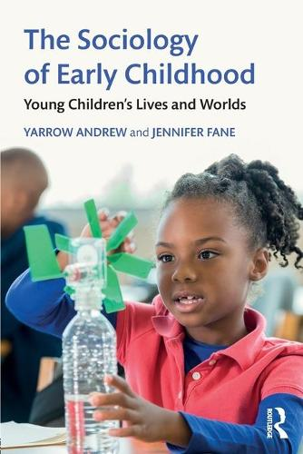 The Sociology of Early Childhood: Young Children's Lives and Worlds (Paperback)