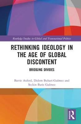 Rethinking Ideology in the Age of Global Discontent: Bridging Divides (Hardback)