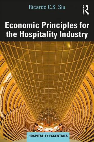Economic Principles for the Hospitality Industry - Hospitality Essentials Series (Paperback)