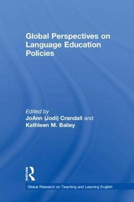 Global Perspectives on Language Education Policies - Global Research on Teaching and Learning English (Hardback)