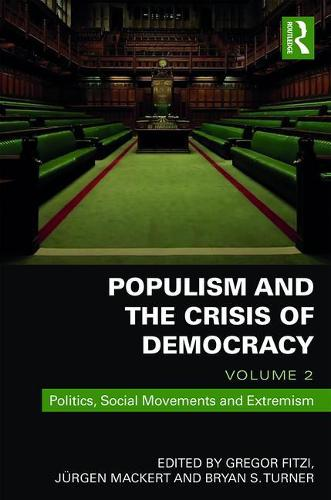 Populism and the Crisis of Democracy: Volume 2: Politics, Social Movements and Extremism (Hardback)