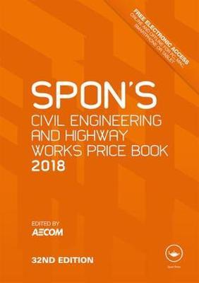 Spon's Civil Engineering and Highway Works Price Book 2018 - Spon's Price Books (Hardback)