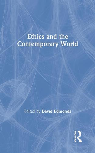Ethics and the Contemporary World (Hardback)