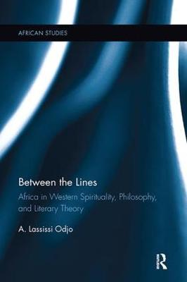Between the Lines: Africa in Western Spirituality, Philosophy, and Literary Theory - African Studies (Paperback)