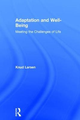 Adaptation and Well-Being: Meeting the Challenges of Life (Hardback)
