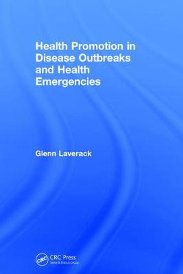 Health Promotion in Disease Outbreaks and Health Emergencies (Hardback)