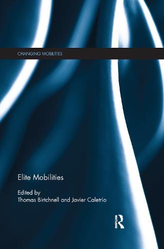Elite Mobilities - Changing Mobilities (Paperback)